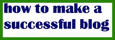 अपना एक सफल ब्लॉग कैसे शुरू करें? Make A Successful Blog
