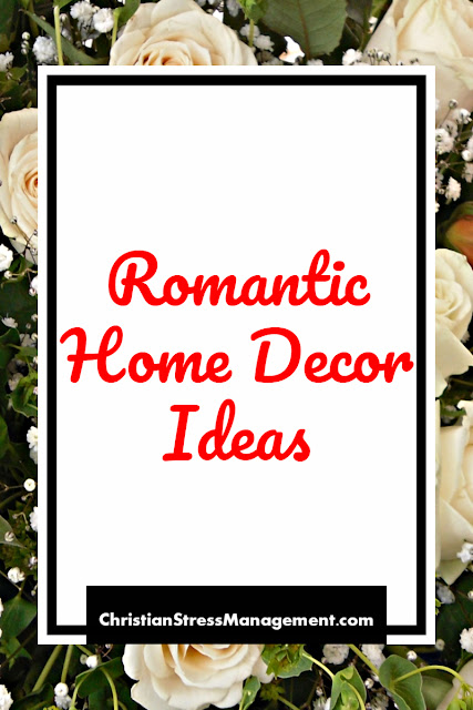 Romantic Home Decor Ideas