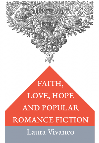 Faith, Love, Hope and Popular Romance Fiction