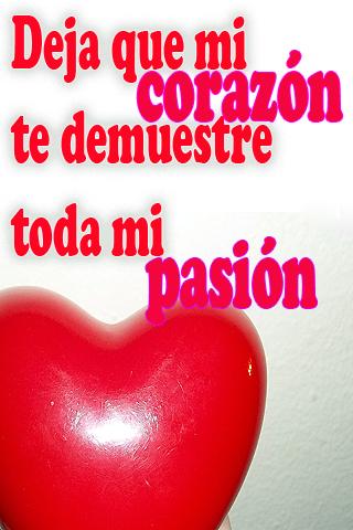 Deja que mi corazón te demuestre toda mi pasión