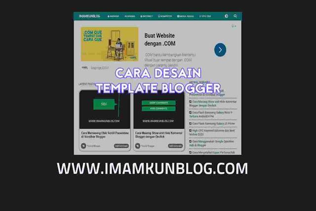 Cara Mendesain Template Blogger Sendiri