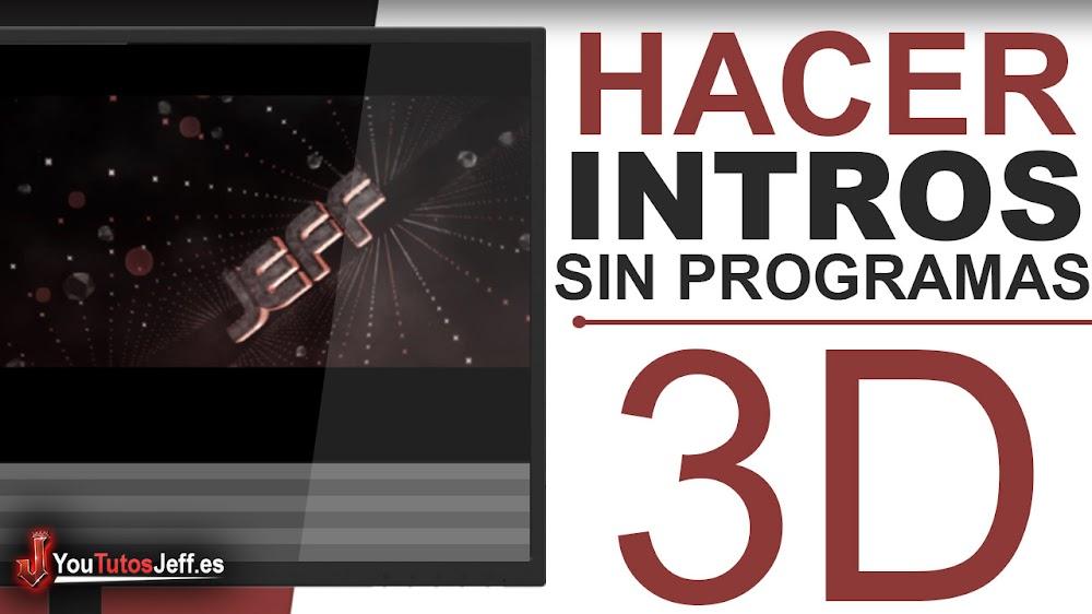 Como Hacer una Intro Sin Programas - Intros 3D GRATIS