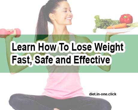Learn How To Lose Weight Fast, Safe and Effective