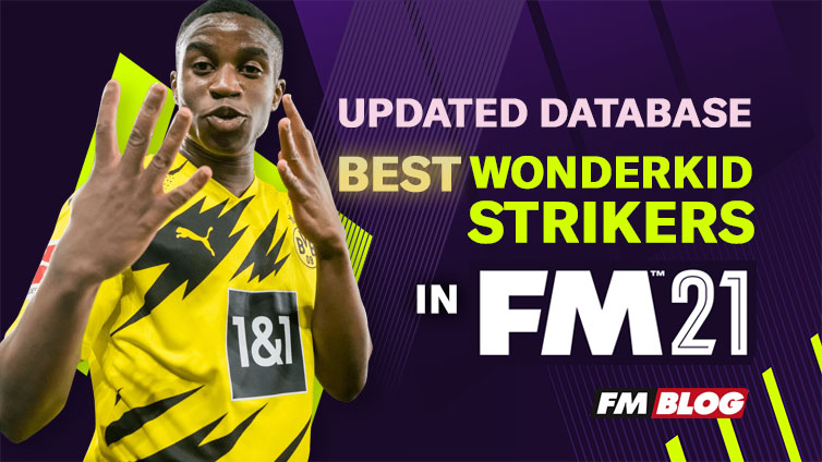 5 Wonderkid Strikers You Must Sign After the Update in FM21