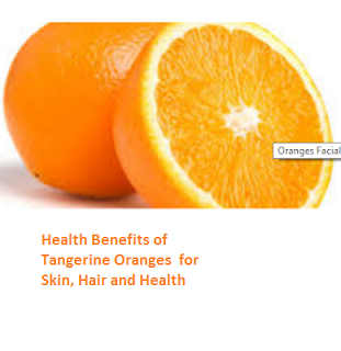 Health Benefits of Tangerine Oranges  for Skin, Hair and Health