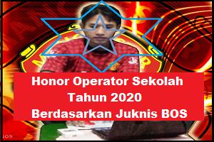 Honor Operator Sekolah Tahun 2020 Berdasarkan Juknis BOS
