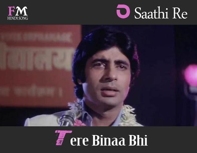 O-SaathiRe-Tere-Binaa-Bhi-Kyaa-Jinaa- Muqaddar-Ka-Sikandar-(1978)