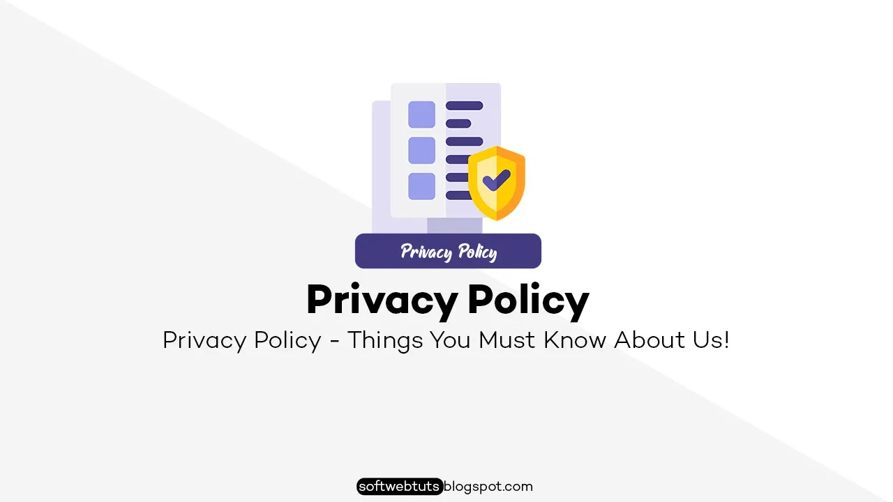 Privacy Policy - Things You Must Know About Us!
