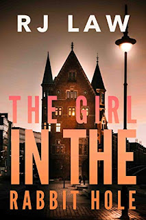 The Girl in the Rabbit Hole - a gripping thriller book promotion by RJ Law