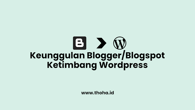 Keunggulan Blogger/Blogspot Ketimbang Wordpress