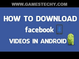 How To Download and Save Facebook Videos on Android