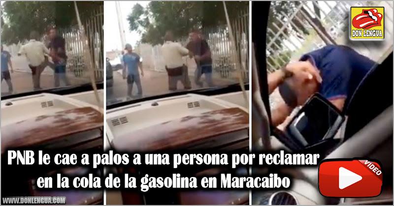 PNB le cae a palos a una persona por reclamar en la cola de la gasolina en Maracaibo