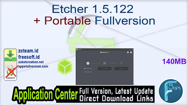 Etcher 1.5.122 + Portable Fullversion