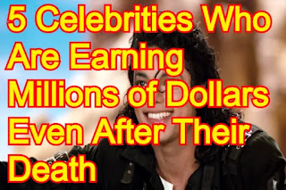 5 Celebrities Who Are Earning Millions of Dollars Even After Their Death
