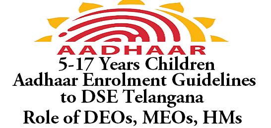Children Aadhaar Enrolment, Guidelines,DSE Telangana