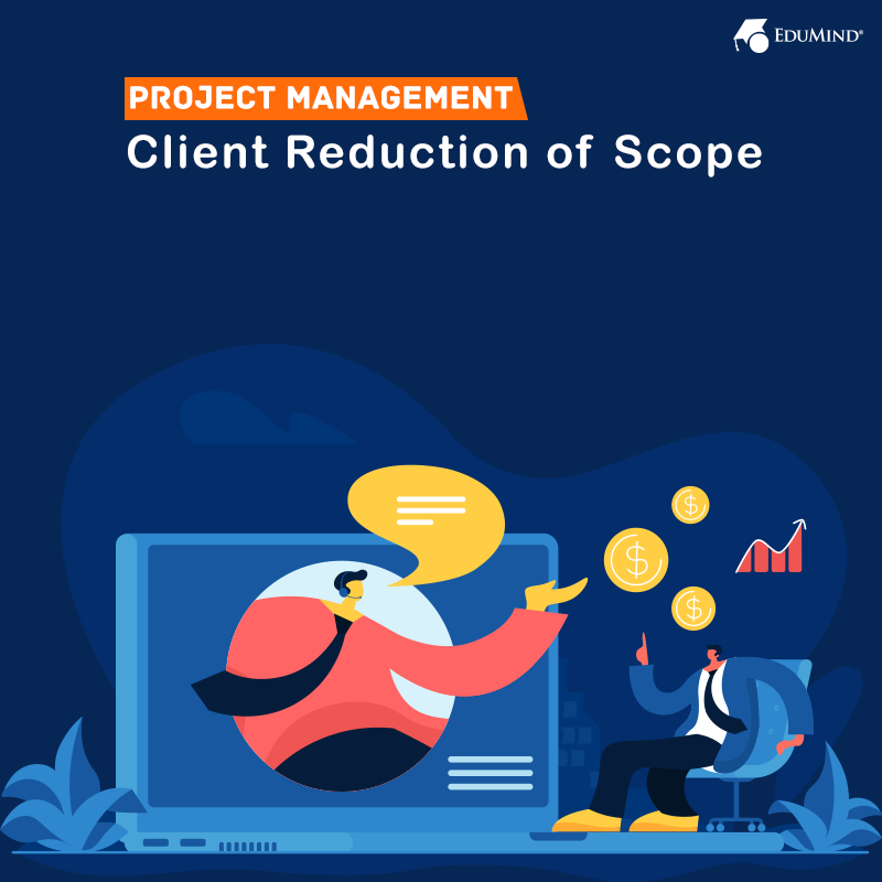 Project Management - Client Reduction of Scope