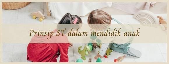 Prinsip 5T dalam mendidik anak