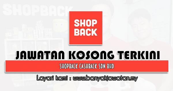 Jawatan Kosong 2021 di Shopback Cashback Sdn Bhd