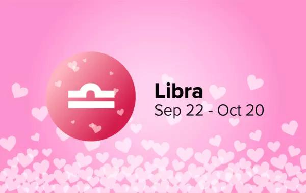 Libra: Sep 22 - Oct 20