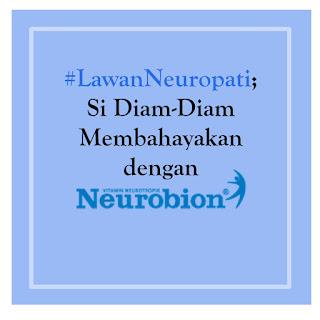 #LawanNeuropati; Si Diam-Diam Membahayakan dengan Neurobion