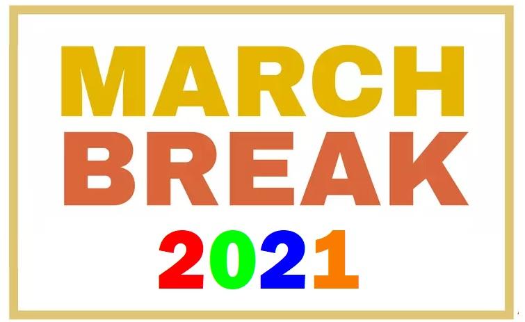 March Break 2021