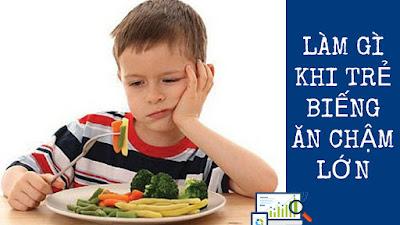 Làm Gì Khi Trẻ Biếng Ăn Chậm Lớn