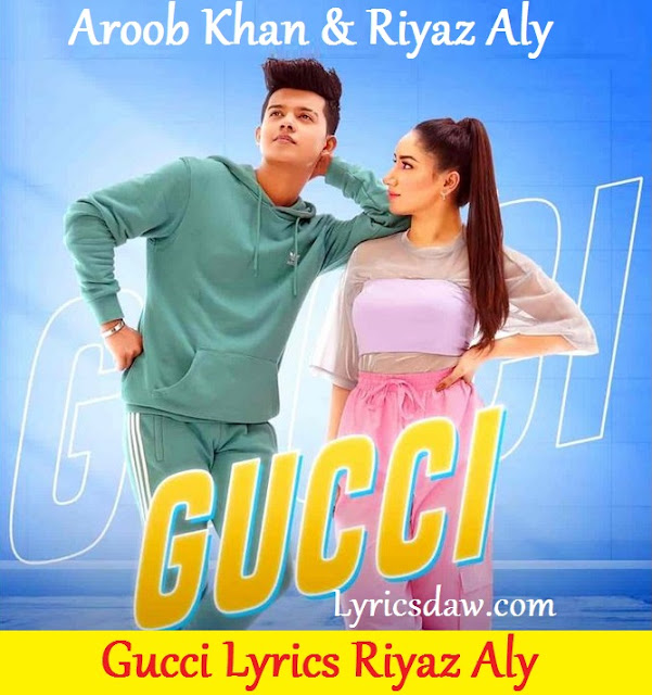 Gucci Lyrics In Hindi Riyaz Aly & Aroob Khan