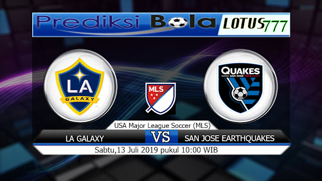 PREDIKSI LA GALAXY VS SAN JOSE EARTHQUAKES  SABTU 13 JULI 2019