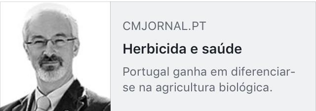 https://www.cmjornal.pt/opiniao/colunistas/jose-manuel-silva/detalhe/herbicida--e-saude?fbclid=IwAR00otsm_F14W83_GJt_SWNOPztd2KjTy35EMWAynnD0UlcA9GX9_PjfEzo