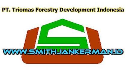 Lowongan Kerja PT. Triomas Forestry Development Indonesia Februari 2018