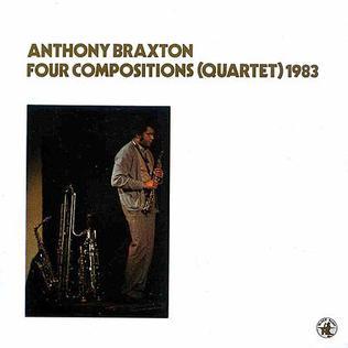 Anthony Braxton, Four Compositions (Quartet) 1983