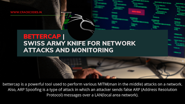 Bettercap   Swiss Army Knife For Network Attacks And Monitoring