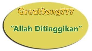 Chord Lagu Rohani : ALLAH DITINGGIKAN - Tim Smith & Terj. Yohanes Yusuf