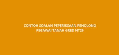 Contoh Soalan Peperiksaan Penolong Pegawai Tanah NT29