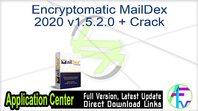 Encryptomatic MailDex 2020 v1.5.2.0 + Crack