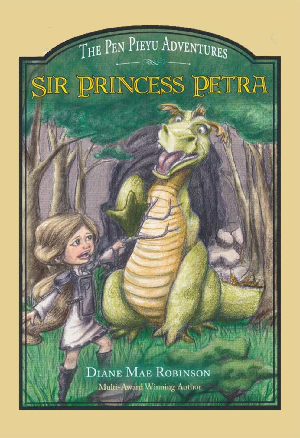 Sir Princess Petra - The Pen Pieyu Adventures (book 1), by Diane Mae Robinson