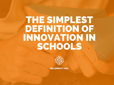 The Simplest Definition of Innovation in Schools