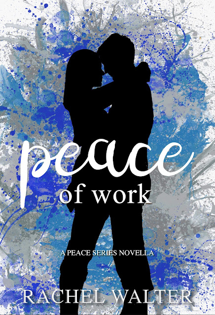 Book Spotlight~Peace of Work by Rachel Walter