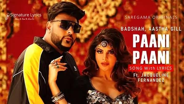 Paani Paani Lyrics - Badshah | Aastha Gill | Jacqueline