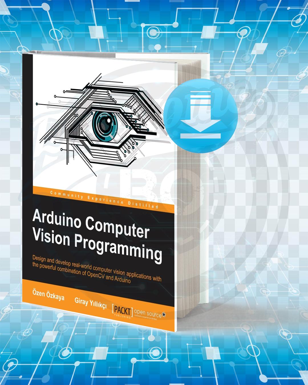 Free Book Arduino Computer Vision Programming pdf.