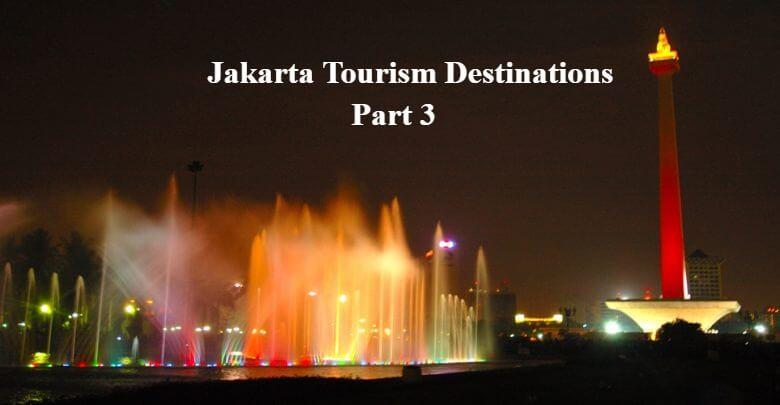 Jakarta Tourism Destinations Part 3