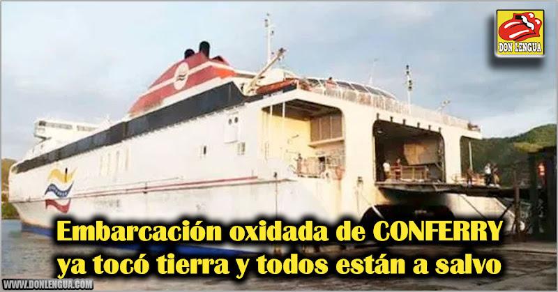 Embarcación oxidada de CONFERRY ya tocó tierra y todos están a salvo