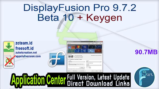 DisplayFusion Pro 9.7.2 Beta 10 + Keygen_ ZcTeam.id