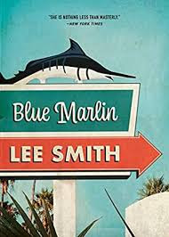 Blue Marlin by Lee Smith -- Autobiographical Fiction