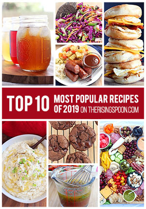 Most Popular Recipes of 2019 On The Rising Spoon