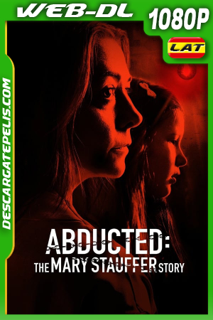 Abducted: The Mary Stauffer Story (2019) WEB-DL 1080P LATINO – INGLES