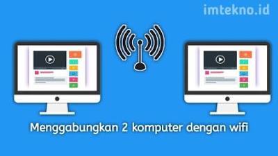 Wajib Coba Cara Menggabungkan 2 komputer dengan Wifi Windows 7 Paling Mudah!