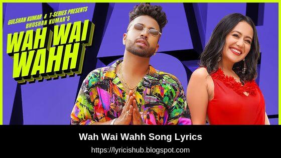 Wah Wai Wahh Song Lyrics   Neha Kakkar   Sukhe Muzical Doctorz   Jaani   T-Series (Lyricishub)