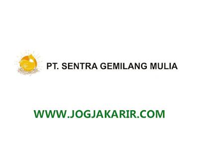 Loker Kulonprogo Juni 2020 di PT. Sentra Gemilang Mulia