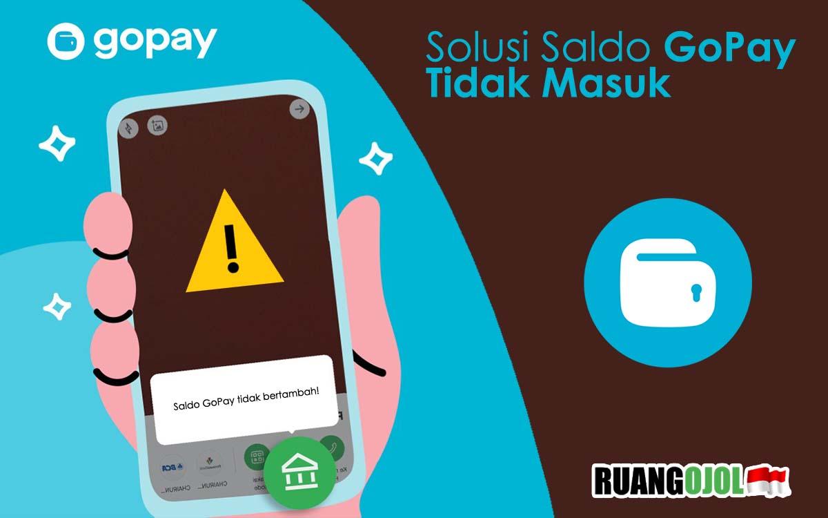 Kenapa Saldo GoPay Tidak Masuk? Ini Solusi Lengkap dari Gojek